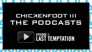 Chickenfoot III Podcast Series underway!
