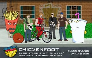 Chickenfoot Teams up w/ Aqua Teen Hunger Force Mar 28!